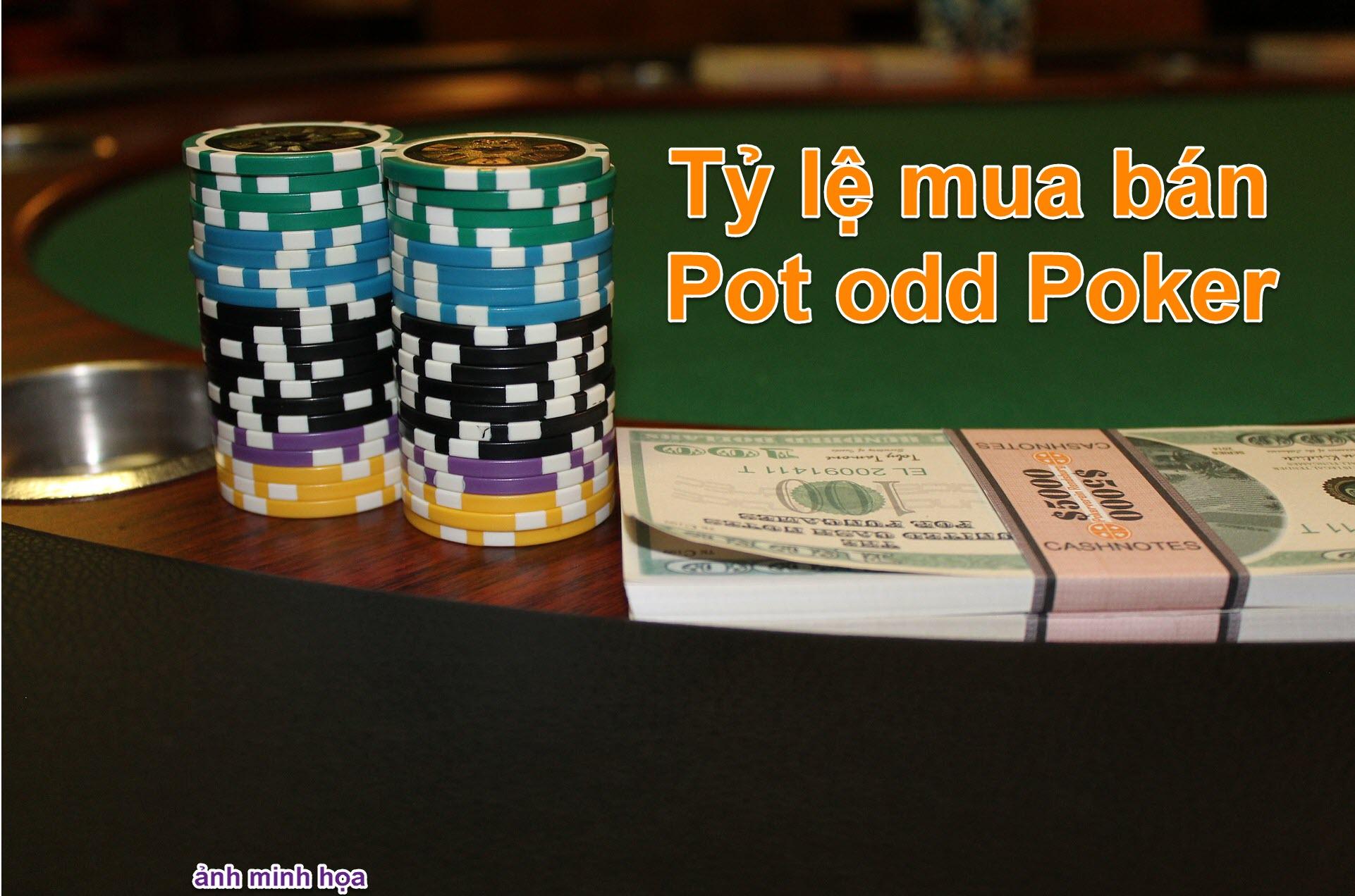 ty le mua ban Pot odd trong Poker 01 ver 01.jpg